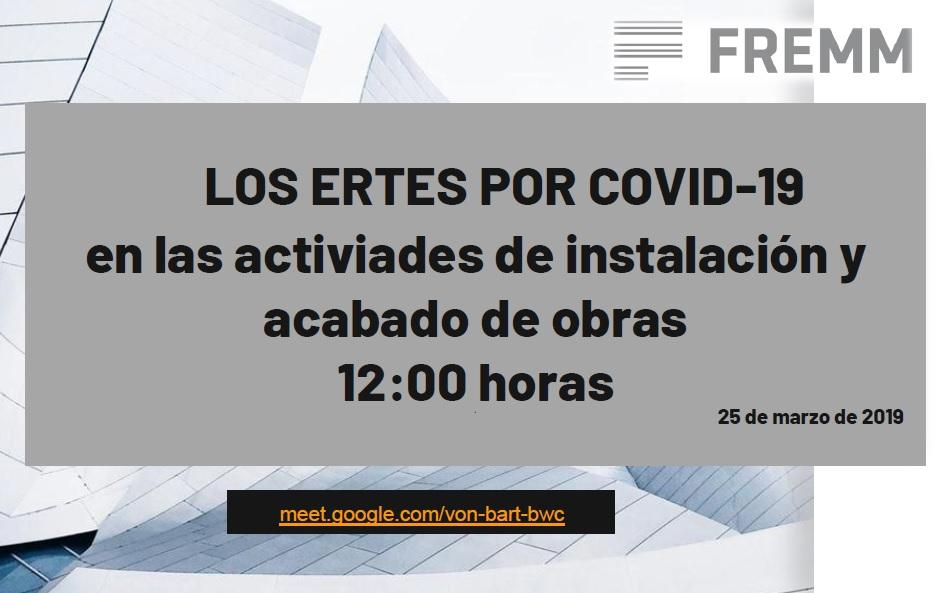 """Documentacion Videoconferencia """"Los ERTES por Covid-19 en Act. de Instalacion y Acabado de Obra"""""""